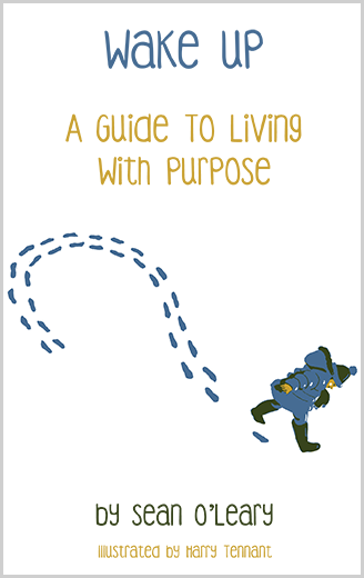 Wake Up – A Guide to Living With Purpose